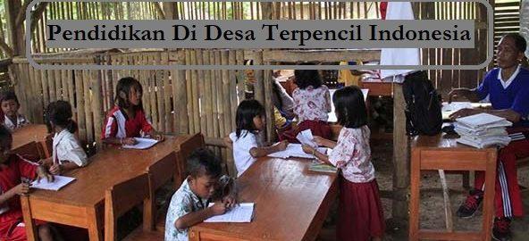 Pendidikan Di Desa Terpencil Indonesia