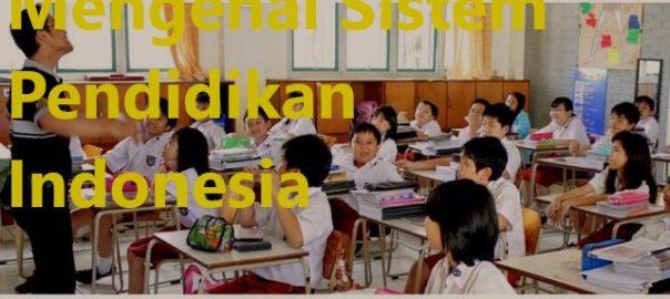 Mengenal Sistem Pendidikan Indonesia
