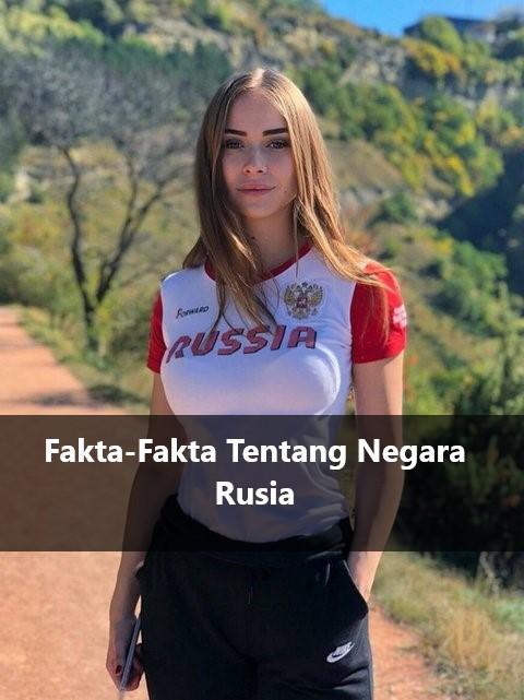 Fakta-Fakta Tentang Negara Rusia