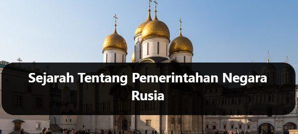 Sejarah Tentang Pemerintahan Negara Rusia